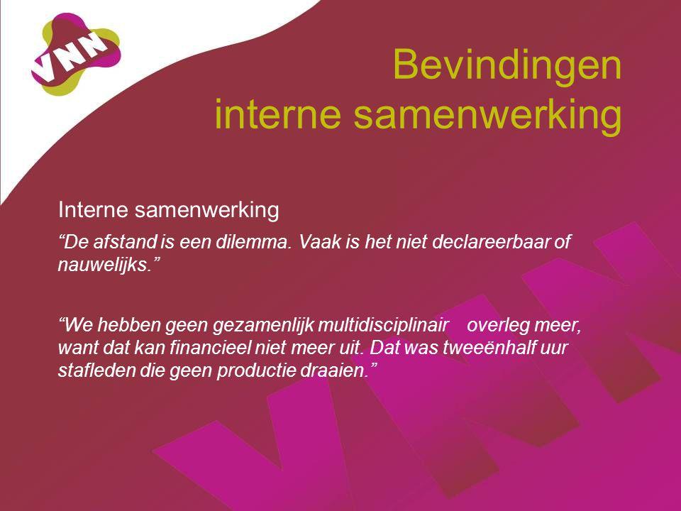 Bevindingen interne samenwerking Interne samenwerking De afstand is een dilemma.