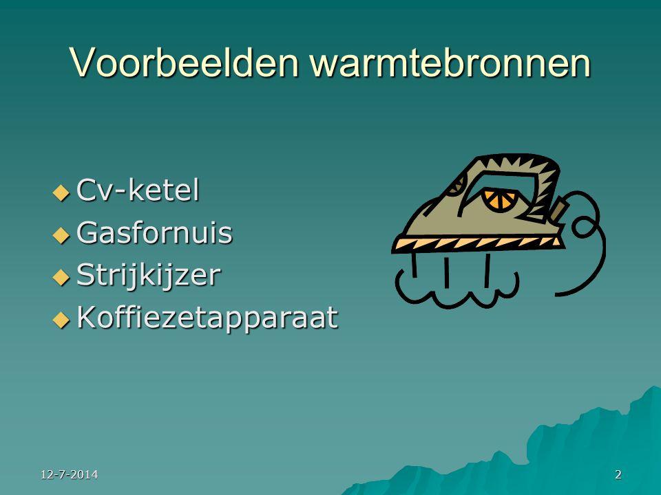 12-7-20142 Voorbeelden warmtebronnen  Cv-ketel  Gasfornuis  Strijkijzer  Koffiezetapparaat