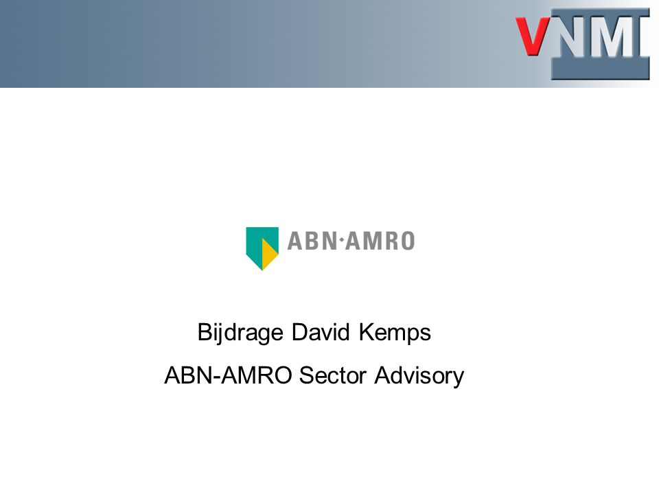 Bijdrage David Kemps ABN-AMRO Sector Advisory