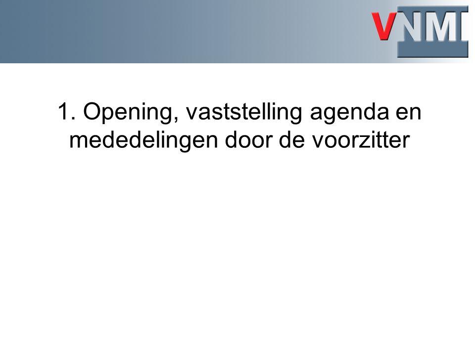 1. Opening, vaststelling agenda en mededelingen door de voorzitter