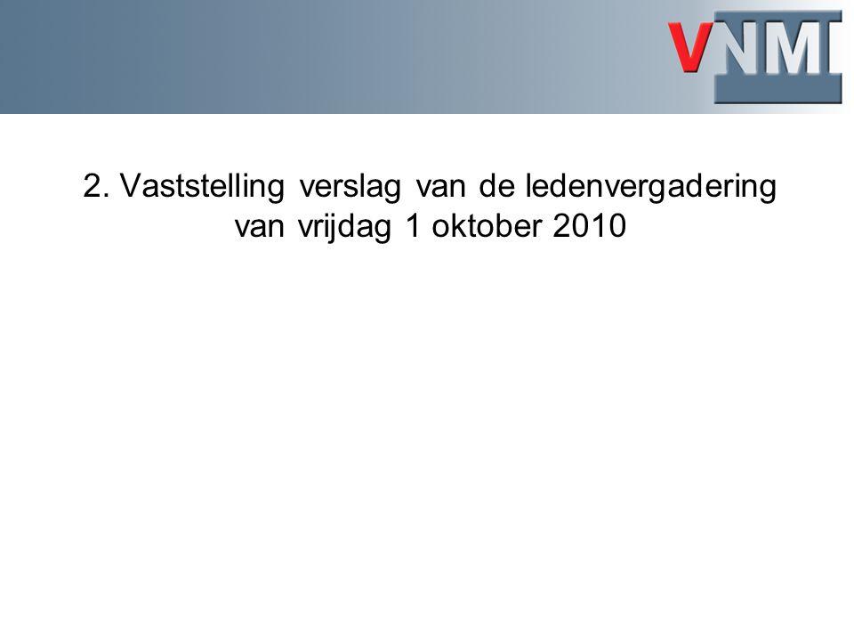 2. Vaststelling verslag van de ledenvergadering van vrijdag 1 oktober 2010