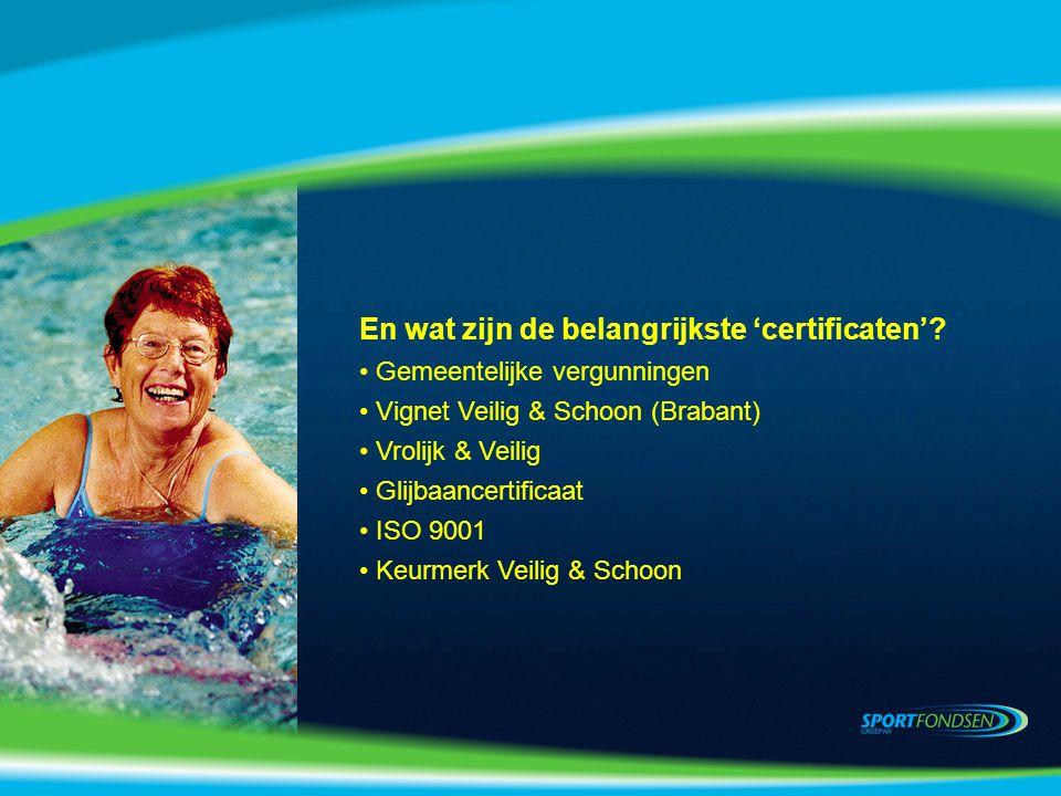 En wat zijn de belangrijkste 'certificaten'.