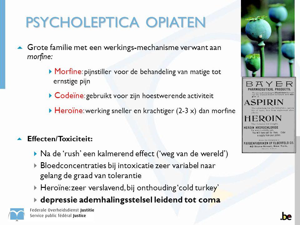 PSYCHOLEPTICAOPIATEN  Grote familie met een werkings-mechanisme verwant aan morfine:  Morfine: pijnstiller voor de behandeling van matige tot ernsti