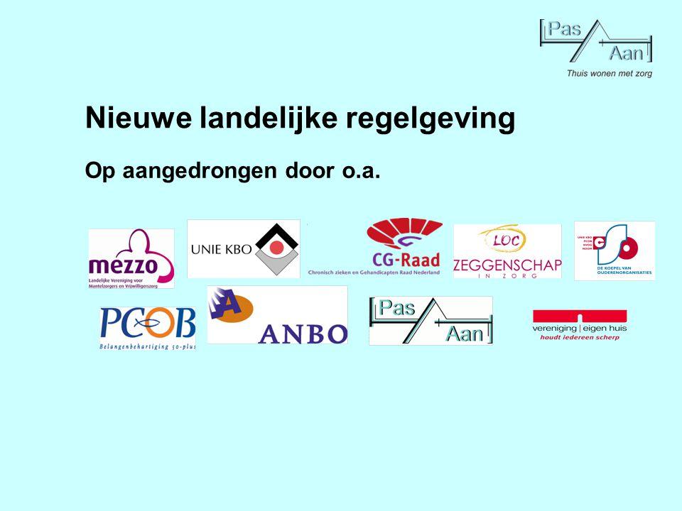 Nieuwe landelijke regelgeving Op aangedrongen door o.a.