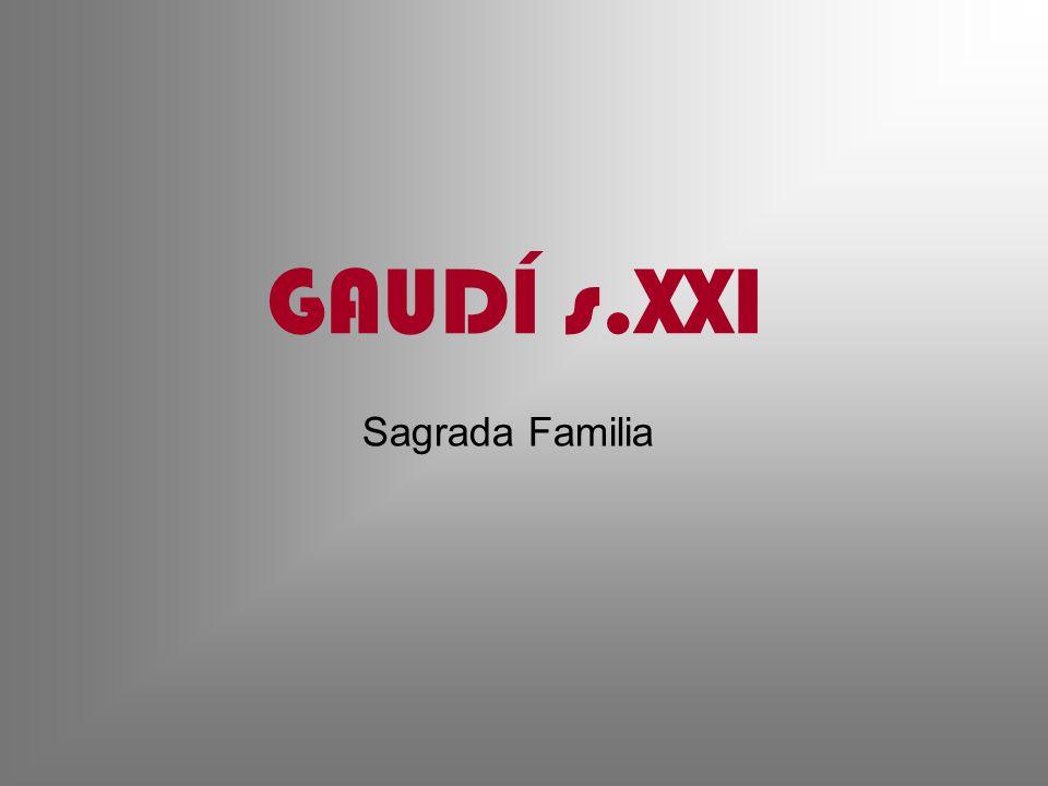 GAUDÍ s.XXI Sagrada Familia