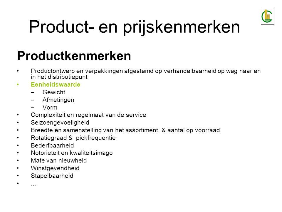 Productkenmerken Productontwerp en verpakkingen afgestemd op verhandelbaarheid op weg naar en in het distributiepunt Eenheidswaarde –Gewicht –Afmeting