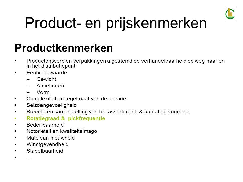 Product- en prijskenmerken Productkenmerken Productontwerp en verpakkingen afgestemd op verhandelbaarheid op weg naar en in het distributiepunt Eenhei