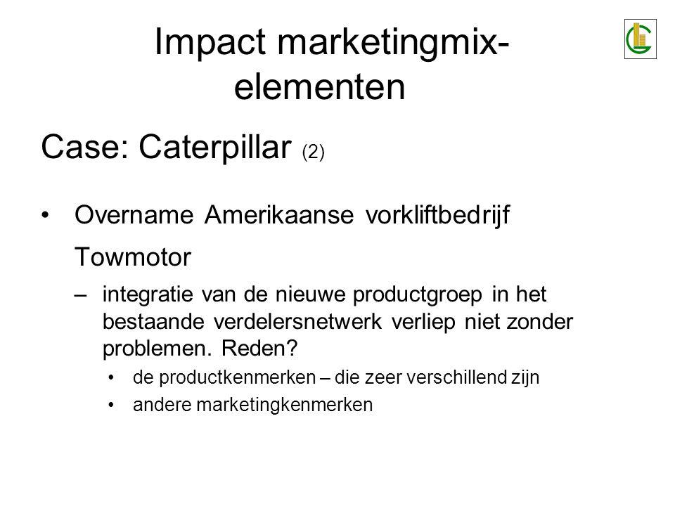 Case: Caterpillar (3) Verschillen inzake marketingkenmerken van de Caterpillar-productgroepen Impact marketingmix- elementen