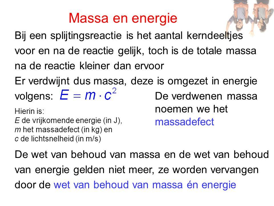 Massadefect en bindingsenergie Kerndeeltjes oefenen een kracht op elkaar uit, ze zijn niet zonder meer van elkaar te scheiden De energie die nodig is om alle deeltjes van elkaar te scheiden noemen we de bindingsenergie Bij de vorming van een kern wordt massa omgezet in energie, de gevormde kern heeft een massadefect De massa van een atoom wordt uitgedrukt in de atomaire massa-eenheid u → u = 1,66054·10 -27 kg De energie die overeenkomt met 1 u is volgens gelijk aan 931,49 MeV (zie Binas)