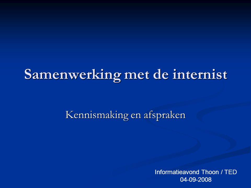 Samenwerking met de internist Kennismaking en afspraken Informatieavond Thoon / TED 04-09-2008