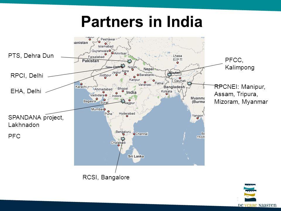 PFCC, Kalimpong RPCNEI: Manipur, Assam, Tripura, Mizoram, Myanmar PTS, Dehra Dun RPCI, Delhi SPANDANA project, Lakhnadon PFC RCSI, Bangalore EHA, Delh