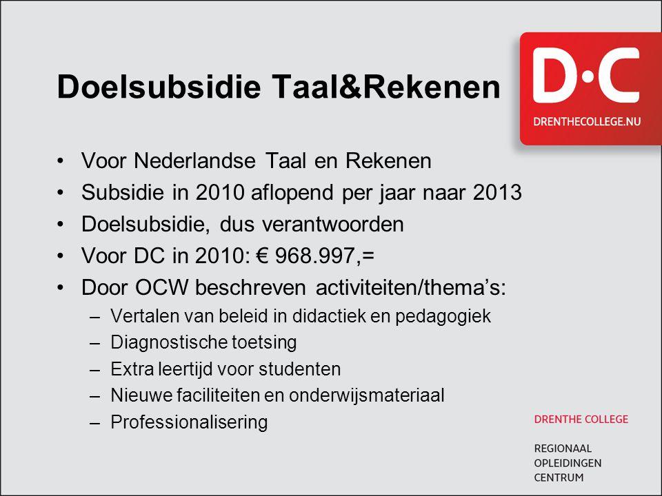 Doelsubsidie Taal&Rekenen Voor Nederlandse Taal en Rekenen Subsidie in 2010 aflopend per jaar naar 2013 Doelsubsidie, dus verantwoorden Voor DC in 201