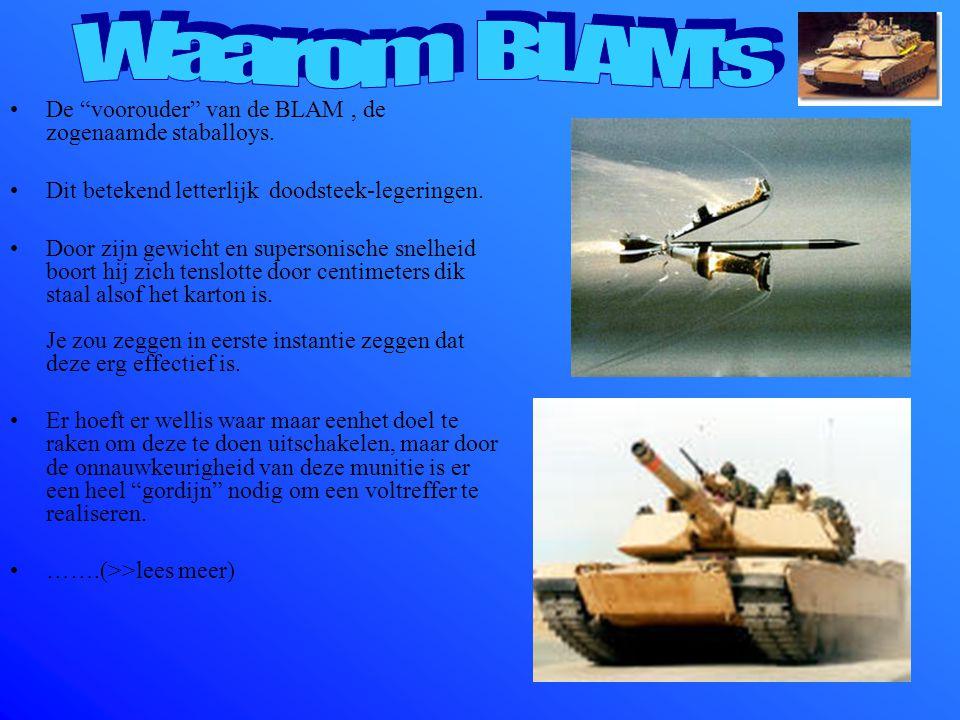 Barrel Launched Adaptive Munition BLAM'S zijn slimme kogels. vijftien keer nauwkeuriger dan gewone munitie. Bevat embedded system om dit te kunnen rea
