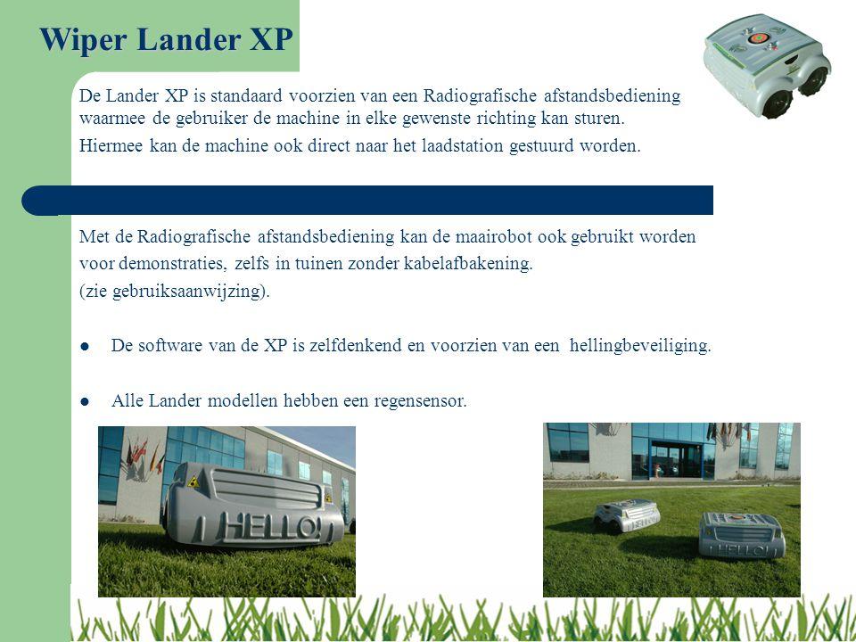 Wiper Lander Wiper Lander XP Met de Radiografische afstandsbediening kan de maairobot ook gebruikt worden voor demonstraties, zelfs in tuinen zonder k