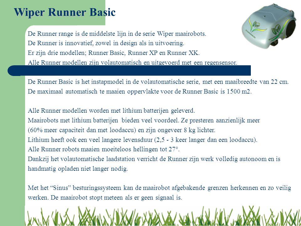 De Runner range is de middelste lijn in de serie Wiper maairobots. De Runner is innovatief, zowel in design als in uitvoering. Er zijn drie modellen;