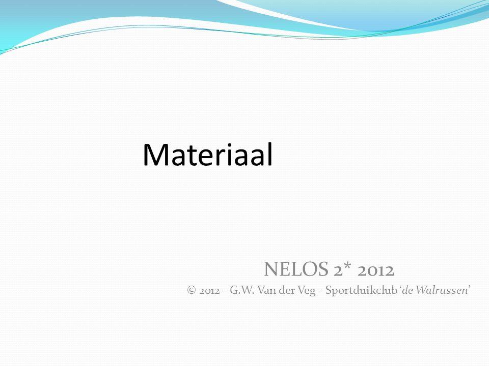 Materiaal NELOS 2* 2012 © 2012 - G.W. Van der Veg - Sportduikclub 'de Walrussen'