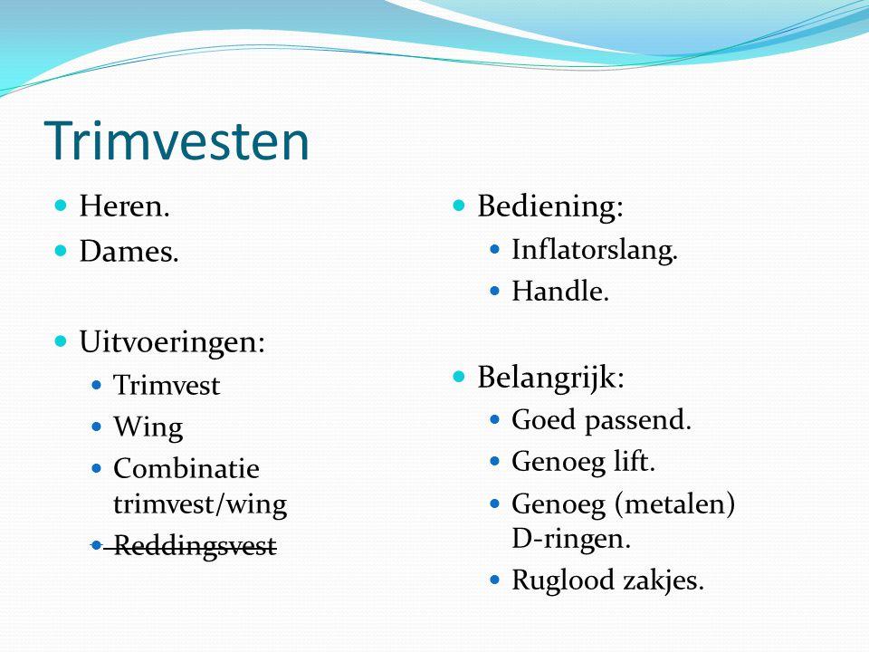 Trimvesten Heren. Dames. Uitvoeringen: Trimvest Wing Combinatie trimvest/wing Reddingsvest Bediening: Inflatorslang. Handle. Belangrijk: Goed passend.
