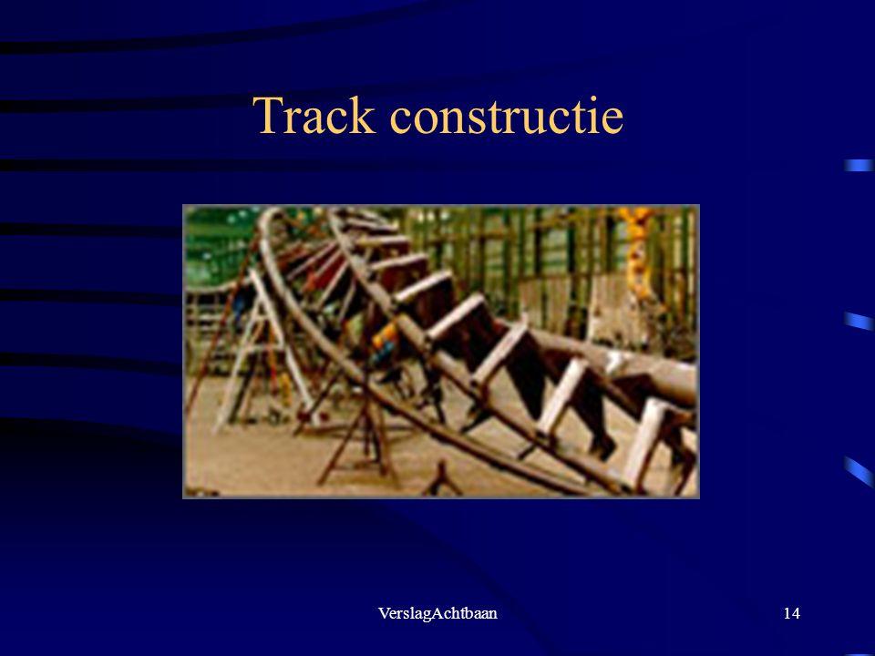 VerslagAchtbaan14 Track constructie