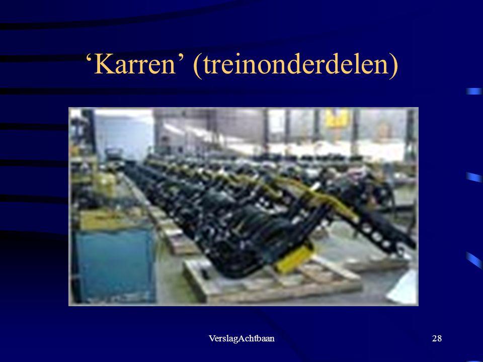 VerslagAchtbaan28 'Karren' (treinonderdelen)