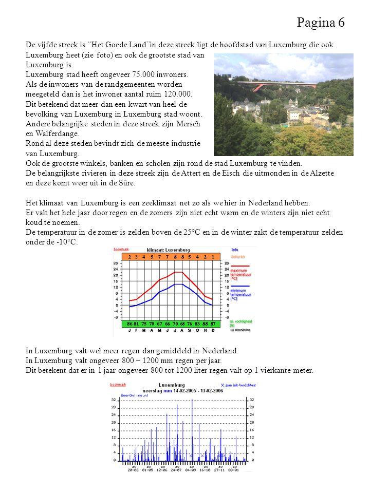 """De vijfde streek is """"Het Goede Land""""in deze streek ligt de hoofdstad van Luxemburg die ook Luxemburg heet (zie foto) en ook de grootste stad van Luxem"""