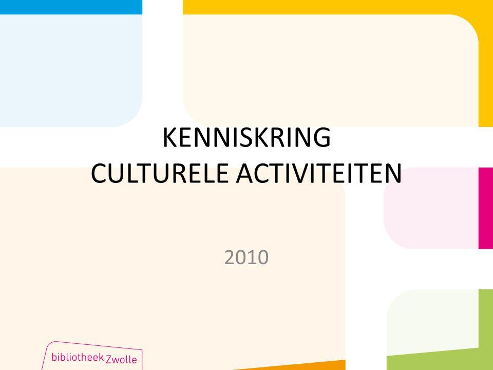 KENNISKRING CULTURELE ACTIVITEITEN 2010