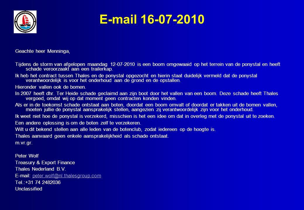 E-mail 16-07-2010 Geachte heer Menninga, Tijdens de storm van afgelopen maandag 12-07-2010 is een boom omgewaaid op het terrein van de ponystal en heeft schade veroorzaakt aan een trailerkap.