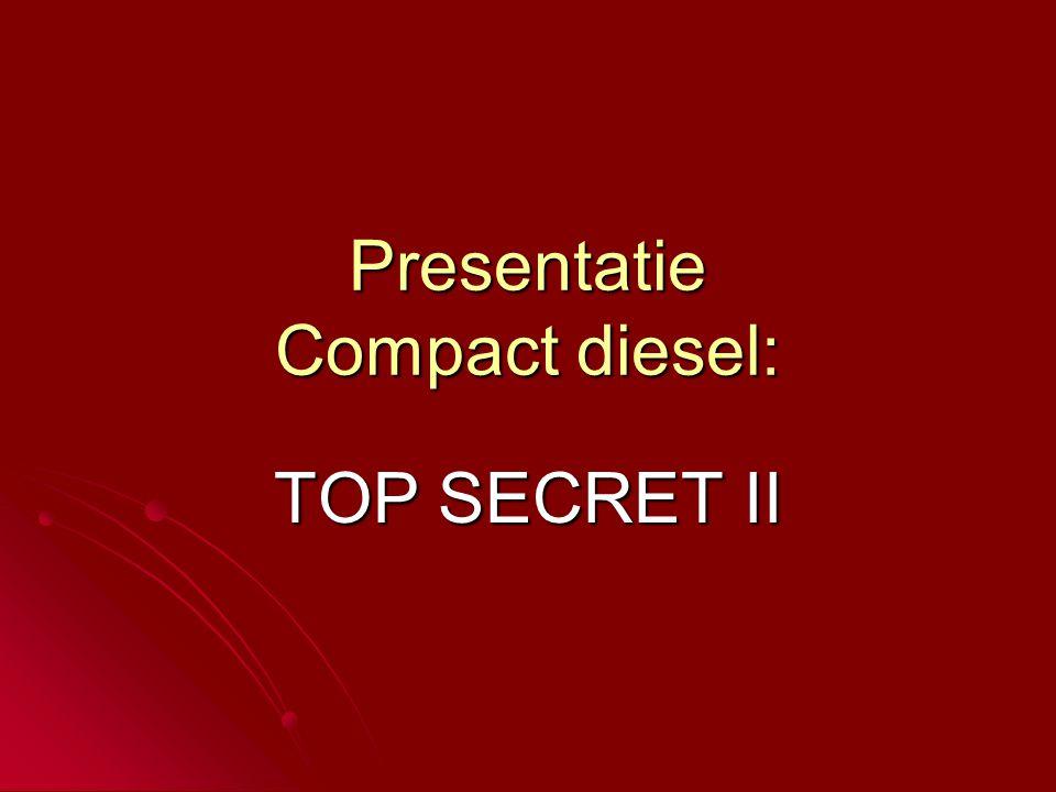 Presentatie Compact diesel: TOP SECRET II