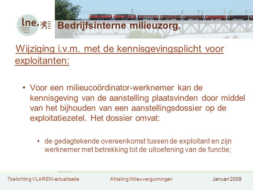 Toelichting VLAREM-actualisatieAfdeling MilieuvergunningenJanuari 2009 Bedrijfsinterne milieuzorg. Wijziging i.v.m. met de kennisgevingsplicht voor ex