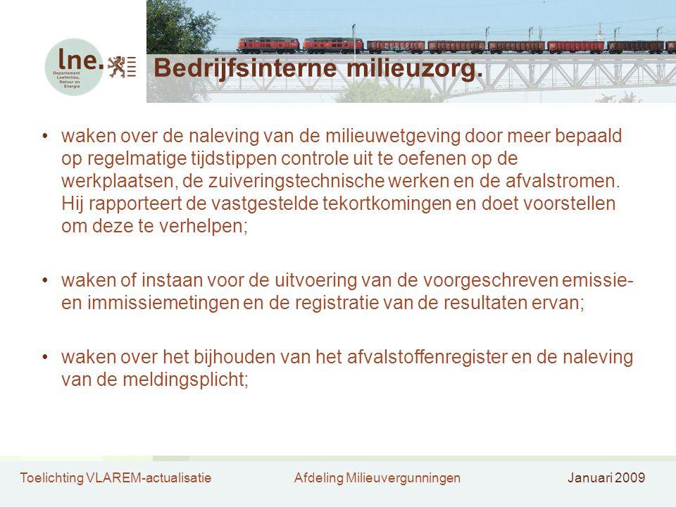 Toelichting VLAREM-actualisatieAfdeling MilieuvergunningenJanuari 2009 Bedrijfsinterne milieuzorg. waken over de naleving van de milieuwetgeving door