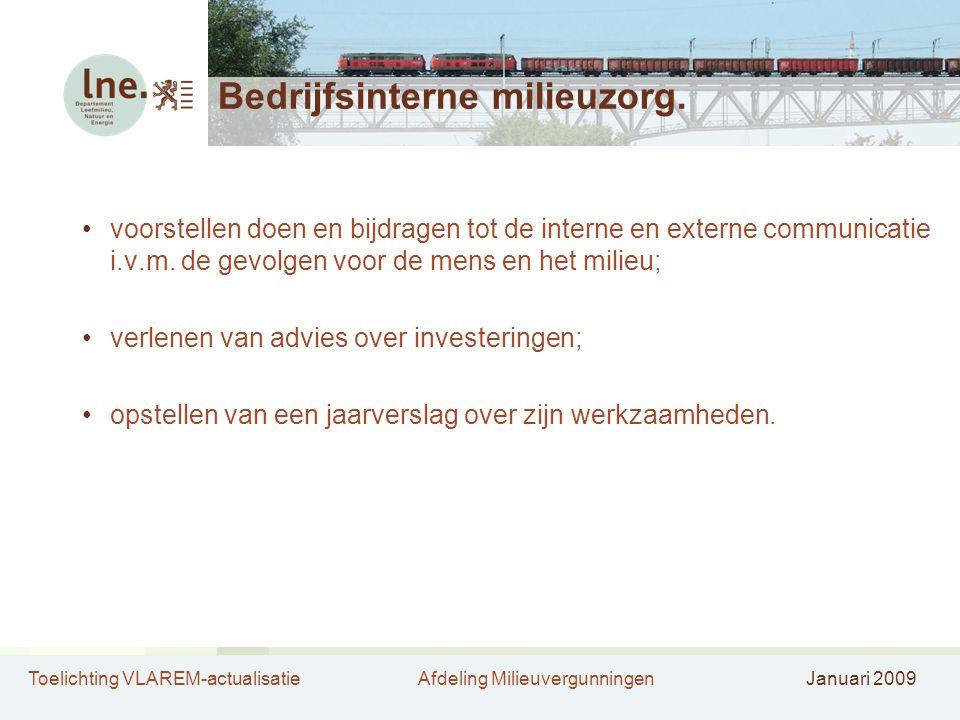 Toelichting VLAREM-actualisatieAfdeling MilieuvergunningenJanuari 2009 Bedrijfsinterne milieuzorg. voorstellen doen en bijdragen tot de interne en ext