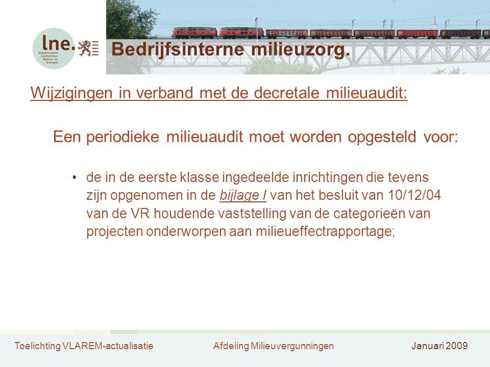 Toelichting VLAREM-actualisatieAfdeling MilieuvergunningenJanuari 2009 Bedrijfsinterne milieuzorg. Wijzigingen in verband met de decretale milieuaudit
