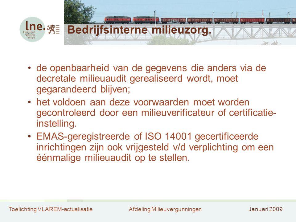 Toelichting VLAREM-actualisatieAfdeling MilieuvergunningenJanuari 2009 Bedrijfsinterne milieuzorg. de openbaarheid van de gegevens die anders via de d
