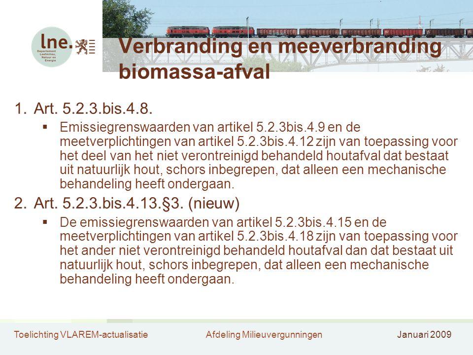 Toelichting VLAREM-actualisatieAfdeling MilieuvergunningenJanuari 2009 Verbranding en meeverbranding biomassa-afval 1.Art. 5.2.3.bis.4.8.  Emissiegre
