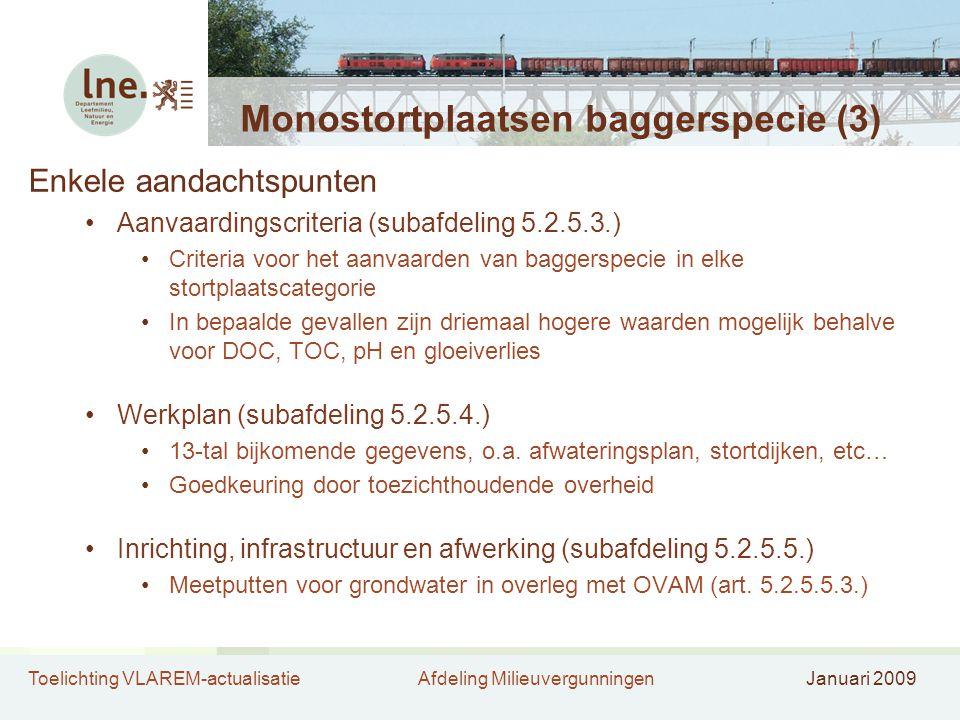 Toelichting VLAREM-actualisatieAfdeling MilieuvergunningenJanuari 2009 Monostortplaatsen baggerspecie (3) Enkele aandachtspunten Aanvaardingscriteria