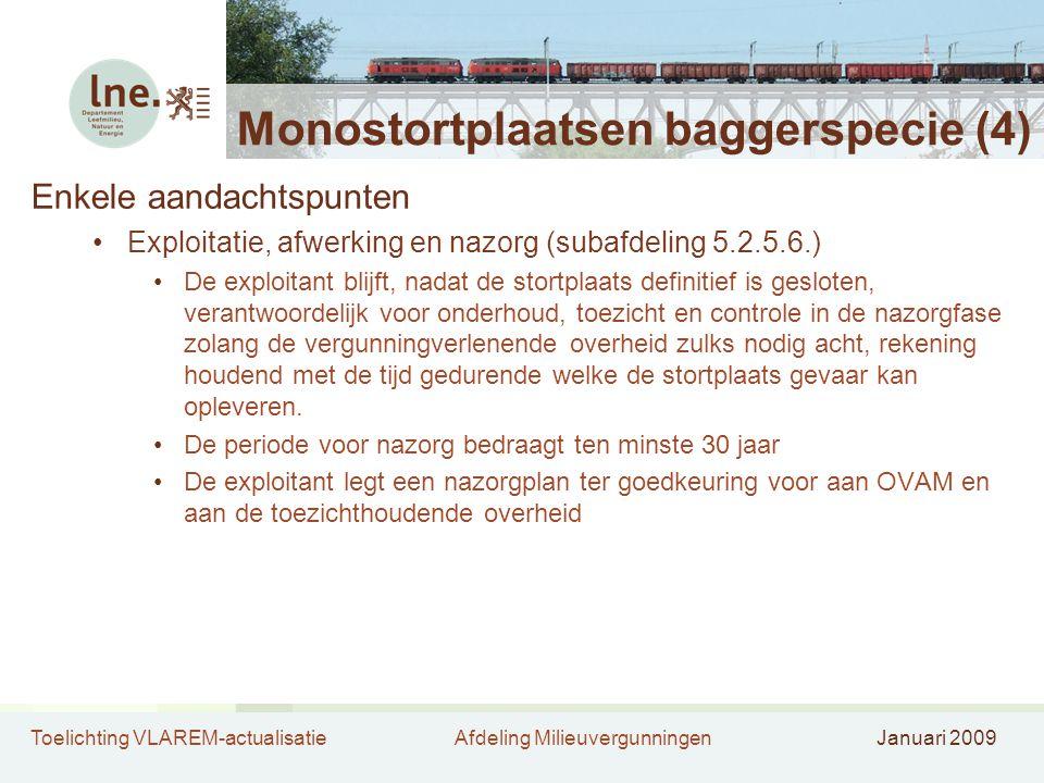 Toelichting VLAREM-actualisatieAfdeling MilieuvergunningenJanuari 2009 Monostortplaatsen baggerspecie (4) Enkele aandachtspunten Exploitatie, afwerkin