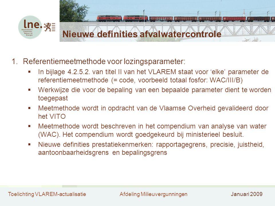 Toelichting VLAREM-actualisatieAfdeling MilieuvergunningenJanuari 2009 Nieuwe definities afvalwatercontrole 1.Referentiemeetmethode voor lozingsparame