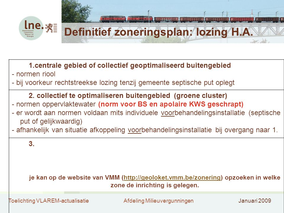 Toelichting VLAREM-actualisatieAfdeling MilieuvergunningenJanuari 2009 Definitief zoneringsplan: lozing H.A. 1.centrale gebied of collectief geoptimal