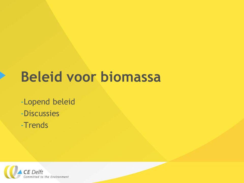 Beleid voor biomassa -Lopend beleid -Discussies -Trends