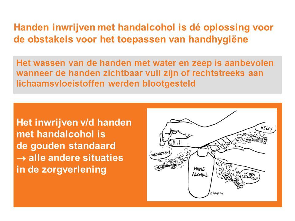 Het wassen van de handen met water en zeep is aanbevolen wanneer de handen zichtbaar vuil zijn of rechtstreeks aan lichaamsvloeistoffen werden blootge