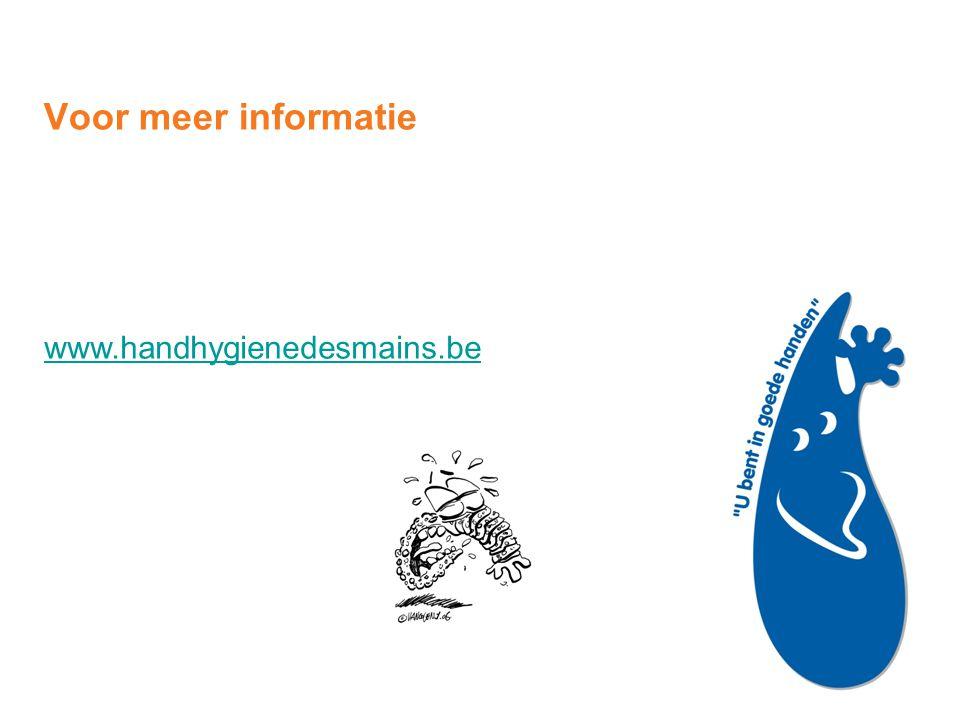 Voor meer informatie www.handhygienedesmains.be