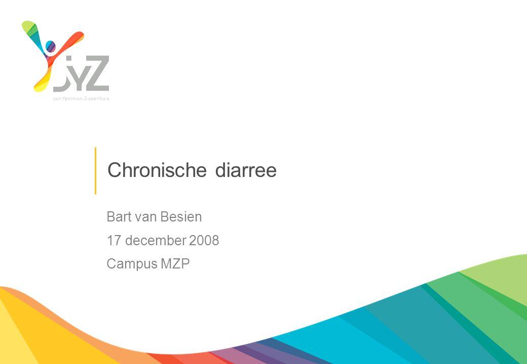 Chronische diarree Bart van Besien 17 december 2008 Campus MZP