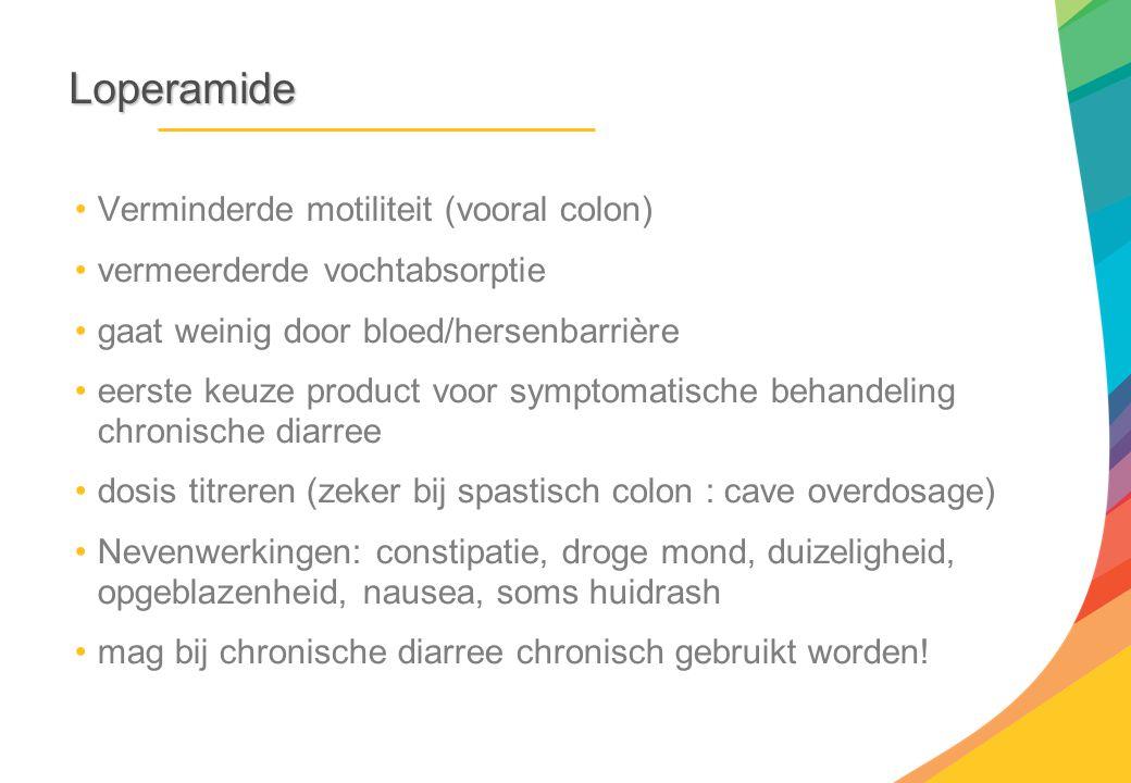 Loperamide Verminderde motiliteit (vooral colon) vermeerderde vochtabsorptie gaat weinig door bloed/hersenbarrière eerste keuze product voor symptomat