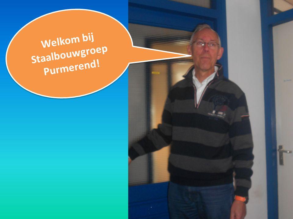 Begroet Welkom bij Staalbouwgroep Purmerend!