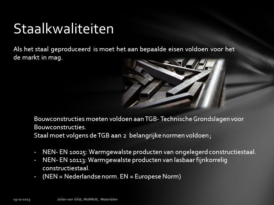 Als het staal geproduceerd is moet het aan bepaalde eisen voldoen voor het de markt in mag.