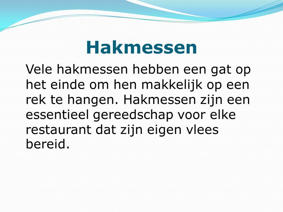 Hakmessen Vele hakmessen hebben een gat op het einde om hen makkelijk op een rek te hangen.