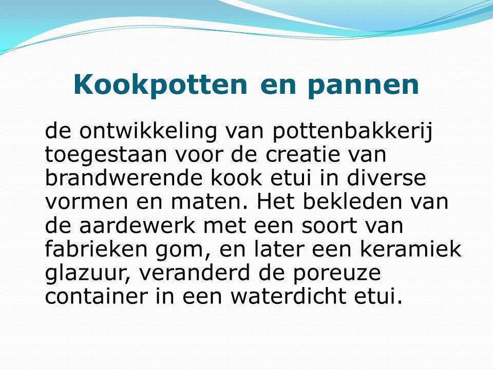 Kookpotten en pannen de ontwikkeling van pottenbakkerij toegestaan  voor de creatie van brandwerende kook etui in diverse vormen en maten.