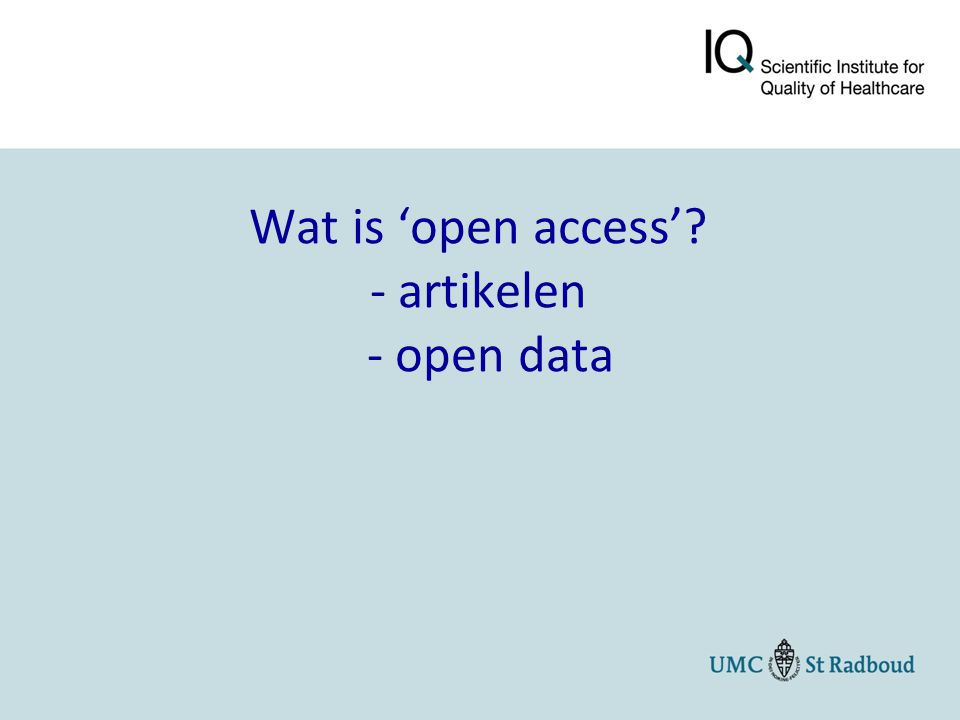 Wat is 'open access'? - artikelen - open data