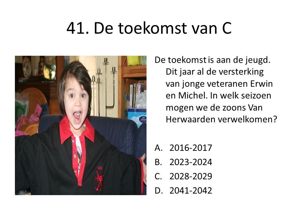 41. De toekomst van C De toekomst is aan de jeugd.
