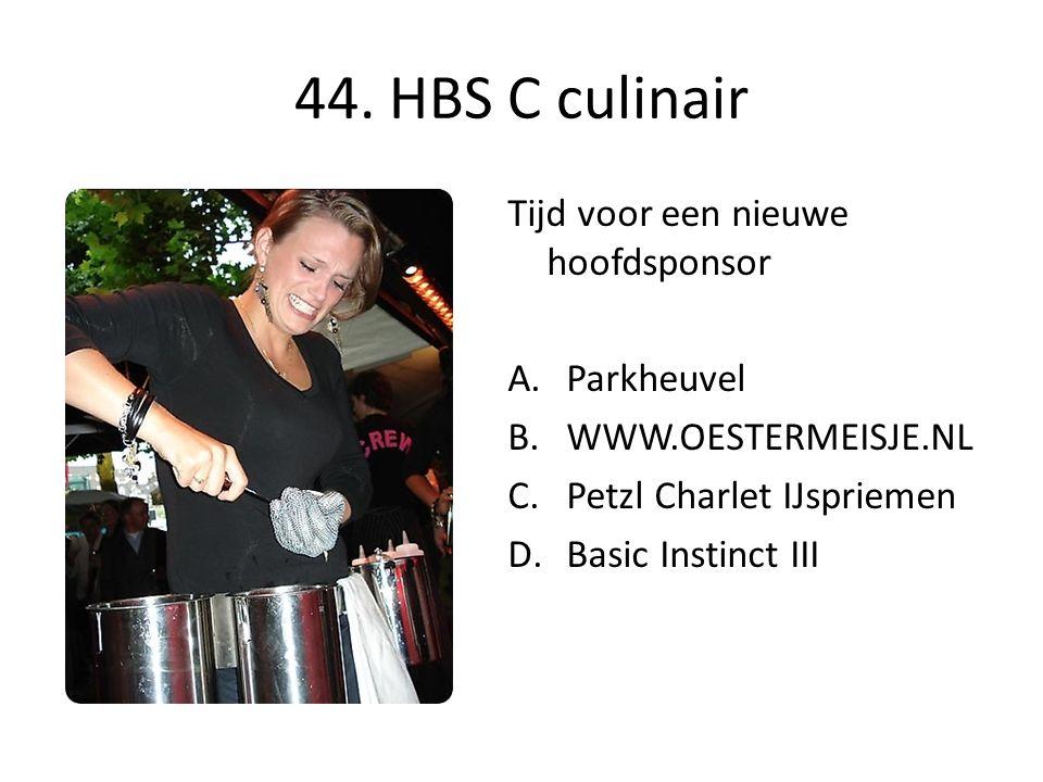 44. HBS C culinair Tijd voor een nieuwe hoofdsponsor A.Parkheuvel B.WWW.OESTERMEISJE.NL C.Petzl Charlet IJspriemen D.Basic Instinct III