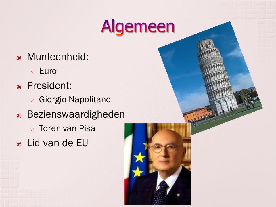  Munteenheid:  Euro  President:  Giorgio Napolitano  Bezienswaardigheden  Toren van Pisa  Lid van de EU